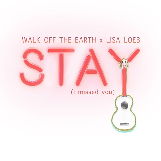 Walk-Off-The-Earth-w-Lisa-Loeb-STAY-cover10-1556198145-640x640